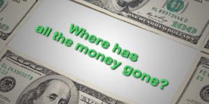 Where-has-all-the-money-gone